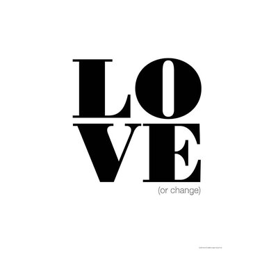 East End Prints 'Love or Change' by Coni Della Vedova Typography