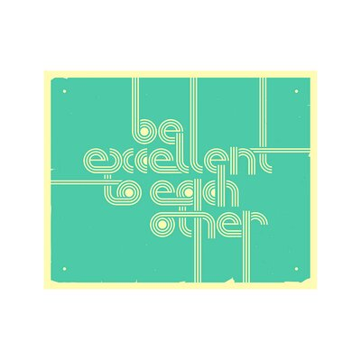 East End Prints 'Be Excellent' by Jazzberry Blue Typography