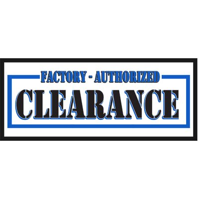 "Factory Clearance Banner Size: 30"" H x 72"" W x 0.25"" D"