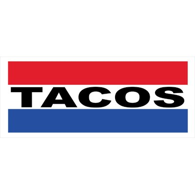 """Tacos Banner Size: 30"""" H x 72"""" W"""