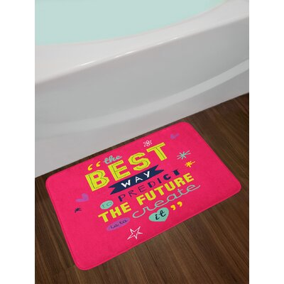 Quotes Motivational Typography the Best Way to Predict Future Is to Create It Non-Slip Plush Bath Rug