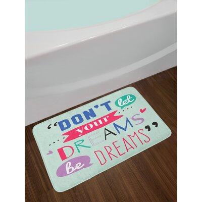 Quotes Don't Let Your Dreams be Dreams Proverb Encouragement Success Message Non-Slip Plush Bath Rug