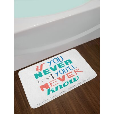 Quotes If You Never Try You'll Never Know Philosophy Inspiration Sign Non-Slip Plush Bath Rug
