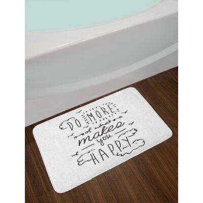 Quotes Do More of What Makes You Happy Clouds Achievement Attitude Positivity Print Non-Slip Plush Bath Rug