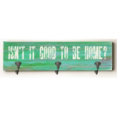 Caden Isn't It Good to Be Home Solid Wood Wall Mounted Coat Rack