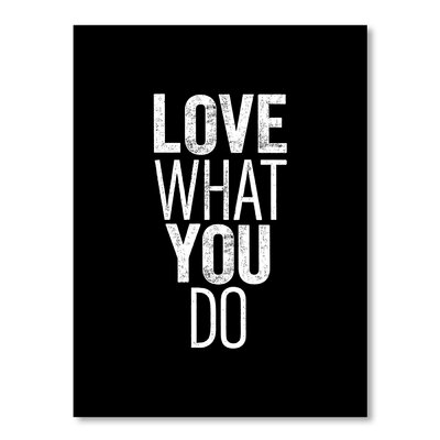 Americanflat Love What You Do by Brett Wilson Typography Wrapped on Canvas