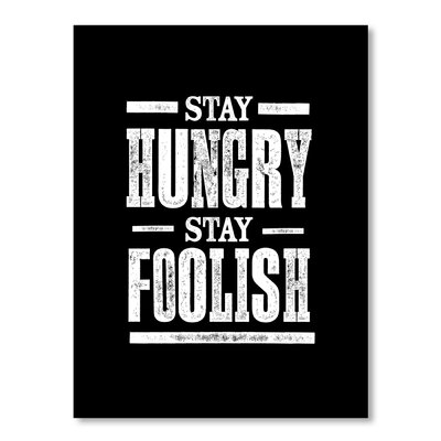 Americanflat Stay Hungry Stay Foolish by Brett Wilson Typography in Black