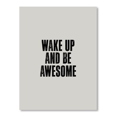 Americanflat Wake Up and Be Awesome by Brett Wilson Print Typography Wrapped on Canvas