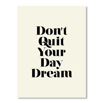 Americanflat Don't Quit Your Daydream by Brett Wilson Typography in Ivory