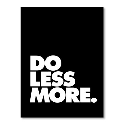 Americanflat Do Less More by Brett Wilson Typography Wrapped on Canvas
