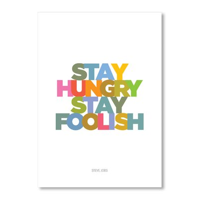 Americanflat Stay Hungry Stay Foolish by Liz Lyons Typography Wrapped on Canvas