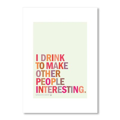 Americanflat Interesting Drink Quote by Liz Lyons Typography Wrapped on Canvas