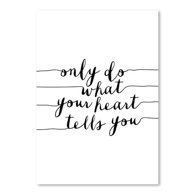 Americanflat Only Do What Your Heart Tells You Typography Wrapped on Canvas