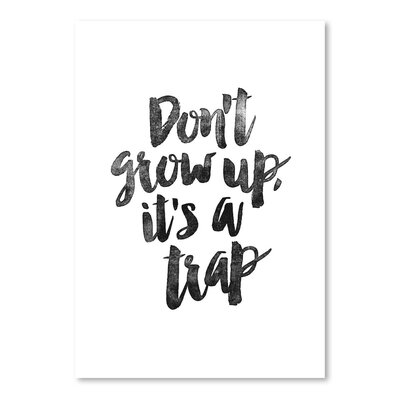 Americanflat Don't Grow Up Its a Trap Typography on Canvas