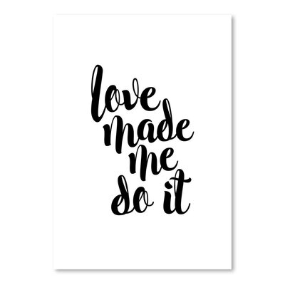 Americanflat Love Made Me Do It Typography on Canvas