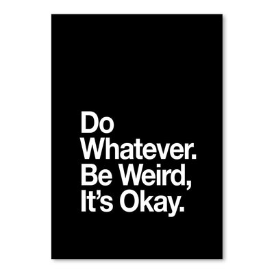 Americanflat Do Whatever Be Weird It's Okay Typography Wrapped on Canvas