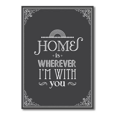 Americanflat Home is Wherever I'm With You Typography Wrapped on Canvas in Grey