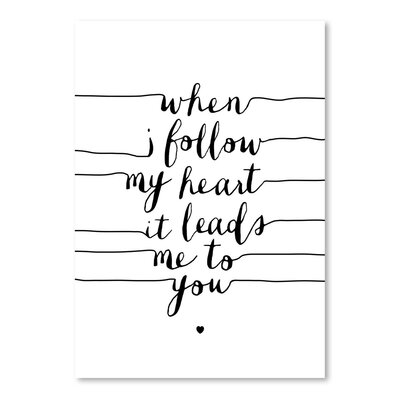 Americanflat When I Follow My Heart it Leads Me to You Typography