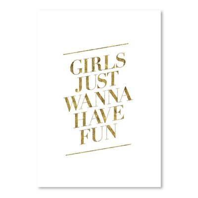Americanflat Girls Just Wanna Have Fun Typography on Canvas