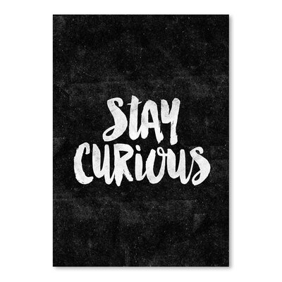 Americanflat Stay Curious Typography Wrapped on Canvas