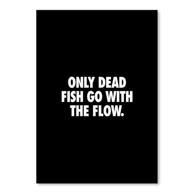 Americanflat Only Dead Fish Go With the Flow Typography Wrapped on Canvas