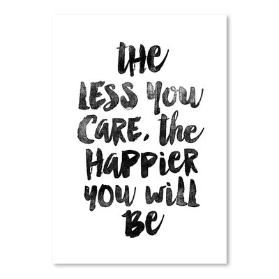 Americanflat The Less You Care The Happier You Will Be Typography Wrapped on Canvas