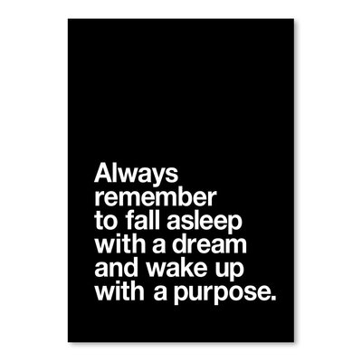 Americanflat Always Remember to Fall Asleep with a Dream and Wake Up with a Purpose Typography