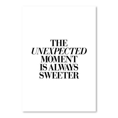 Americanflat The Unexpected Moment Is Always Sweeter Typography Wrapped on Canvas