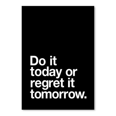 Americanflat Do It Today or Regret It Tomorrow Typography on Canvas