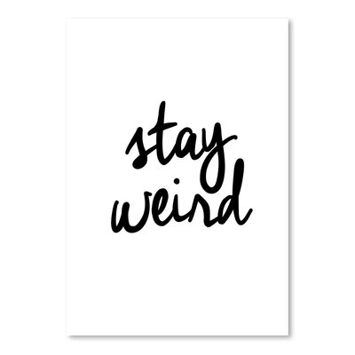 Americanflat Stay Weird Typography Wrapped on Canvas