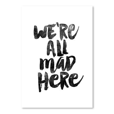 Americanflat We Are All Mad Here Typography on Canvas