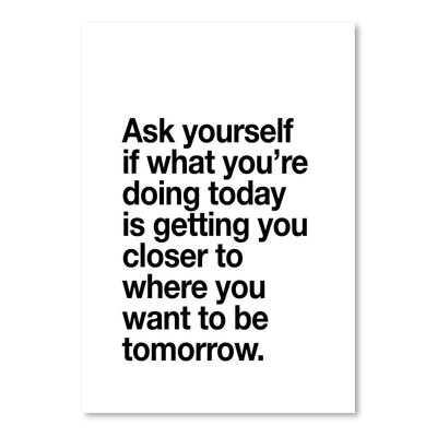 Americanflat Ask Yourself If What You're Doing Today Typography Wrapped on Canvas