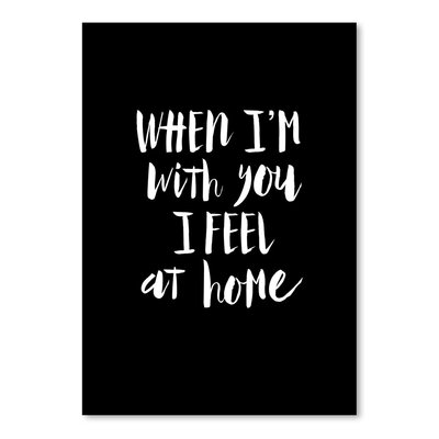 Americanflat When I'm With You I Feel at Home Typography Wrapped on Canvas