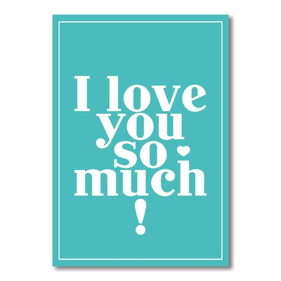 Americanflat I Love You So Much! Typography Wrapped on Canvas