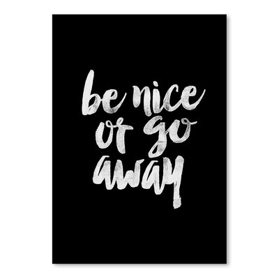 Americanflat Be Nice or Go Away Typography Wrapped on Canvas