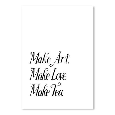 Americanflat Make Art, Make Love, Make Tea Typography on Canvas