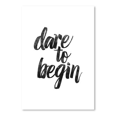 Americanflat Dare to Begin Typography Wrapped on Canvas
