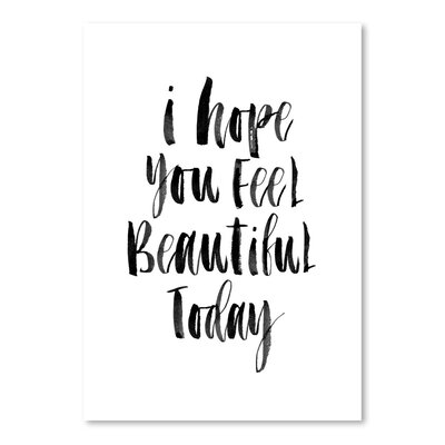Americanflat I Hope You Feel Beautiful Today Typography on Canvas
