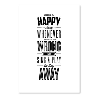 Americanflat Sing A Happy Song Whenever Things Go Wrong Typography