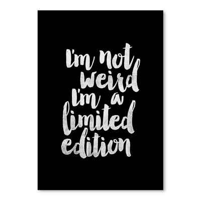 Americanflat I'm Not Weird I'm a Limited Edition Typography on Canvas
