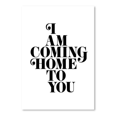 Americanflat I am Coming Home to You Typography Wrapped on Canvas