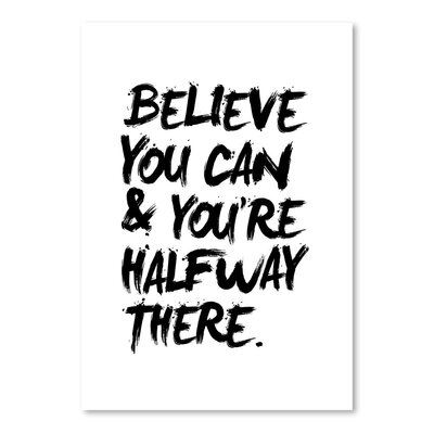 Americanflat Believe You Can and You're Halfway There Typography Wrapped on Canvas