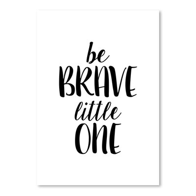 Americanflat Be Brave Little One Typography Wrapped on Canvas
