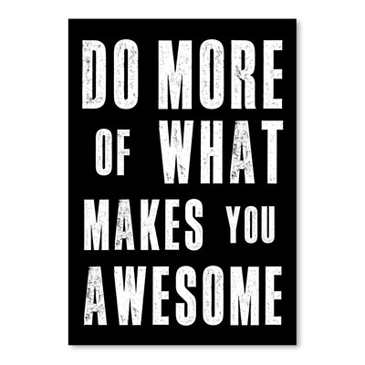 Americanflat Do More of What Makes You Awesome Typography Wrapped on Canvas