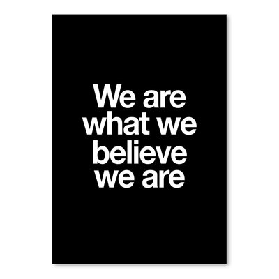 Americanflat We Are What We Believe We Are Typography Wrapped on Canvas