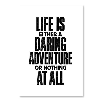 Americanflat Life is Either a Daring Adventure Typography Wrapped on Canvas