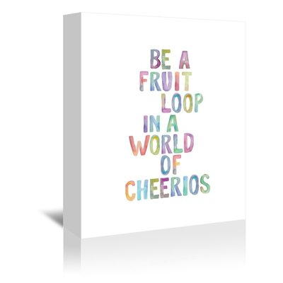 Americanflat Be a Fruit Loop Typography Wrapped on Canvas