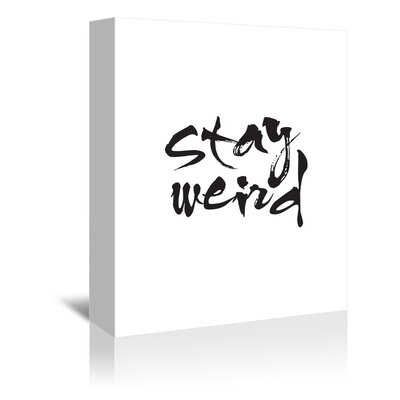 Americanflat Stay Weird Typography on Canvas