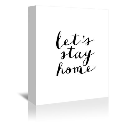 Americanflat Let's Stay Home Typography Wrapped on Canvas