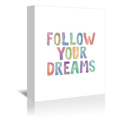 Americanflat Follow Your Dreams Typography Wrapped on Canvas